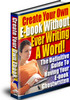 Create Your Ebook Without Writing A Word / Resell Rights